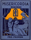 Misericordia Readers - Pre-Primer