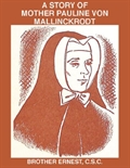 A Story of Mother Pauline Von Mallinckrodt